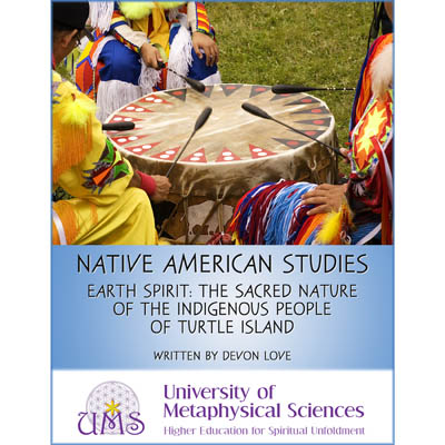 Native American Studies: Earth Spirit- The Sacred Nature of the Indigenous People of Turtle Island