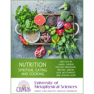 utrition Spiritual Eating and Cooking by Sherer Anderson Gibson Achterhoff and Hope - get your Metaphysical Sciences Degree